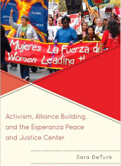Activism, Alliance Building, and the  Esperanza Peace and Justice Center.